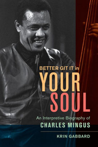 Charles Mingus: Better Git It in Your Soul